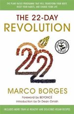 The 22 Day Revolution : The Plant-Based Programme That Will Transform Your Body, Reset Your Habits, and Change Your Life - Marco Borges
