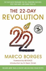 The 22-Day Revolution : The plant-based programme that will transform your body, reset your habits, and change your life - Marco Borges