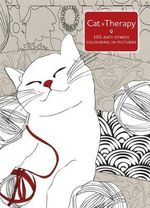 Cat Therapy : A Colouring Book for Adults - Charlotte Segond-Rabilloud
