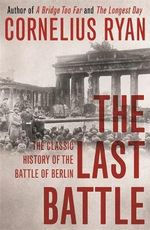 The Last Battle - Cornelius Ryan
