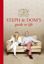 Steph and Dom's Guide to Life - Steph Parker