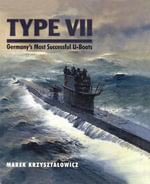 Type VII : Germany's most successful U-Boats - Marek Krzysztalowicz
