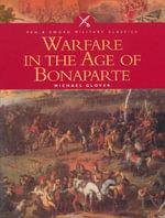 Warfare in the Age of Bonaparte - Michael Glover