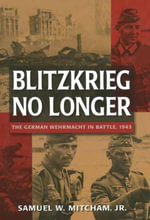 Blitzkrieg No Longer - Samuel Mitcham