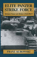Elite Panzer Strike Force : Germany's Panzer Lehr Division in World War II - Franz Kurowski