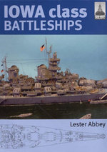 Iowa Class Battleships - Lester Abbey