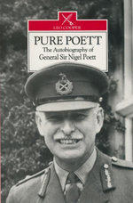 Pure Poett : The Autobiography of General Sir Nigel Poett - General Sir Nigel Poett