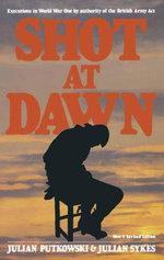 Shot at Dawn - Julian Putkowski