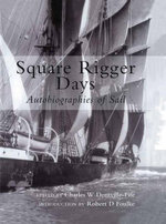 Square Rigger Days : Autobiographies of Sail - Charles W Domvillefife