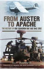 From Auster to Apache : The History of 656 Squadron RAF/ACC 1942-2012 - Guy Warner