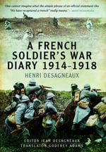 A French Soldier's War Diary 1914-1918 - Henri Desagneaux