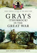 Grays (Thurrock) in the Great War - Ken Porter