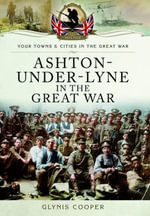 Ashton-under-Lyne in the Great War - Glynis Cooper