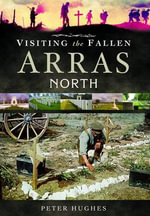Visiting the Fallen - Arras North - Peter Hughes