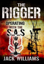 The Rigger : Operating with the SAS - Jack Williams