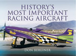 History's Most Important Racing Aircraft - Don Berliner