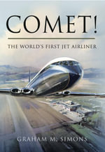 Comet! The World's First Jet Airliner - Graham Simons
