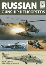 Russian Gunship Helicopters - Yefim Gordon