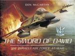 Sword of David : The Israeli Air Force at War - Don McCarthy
