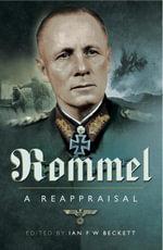 Rommel : A Reappraisal - Ian F. Beckett