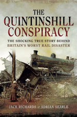 The Quintinshill Conspiracy : The Shocking True Story Behind Britain's Worst Rail Disaster - Adrian Searle