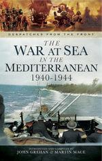 The War at Sea in the Mediterranean 1940-1944 - John Grehan