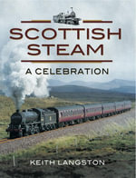 Scottish Steam : A Celebration - Keith Langston
