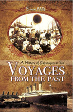 Voyages from the Past : A History of passengers at Sea - Simon Wills