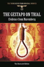 The Gestapo on Trial : Evidence from Nuremberg - Bob Carruthers