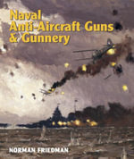 Naval Anti-Aircraft Guns and Gunnery - Norman Friedman