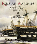 Russian Warships in the Age of Sail 1696-1860 : Design, Construction, Careers and Fates - Eduard Sozaev