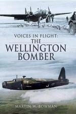 The Wellington Bomber - Martin W Bowman
