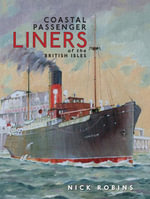 Coastal Passenger Liners of the British Isles - Nick Robins