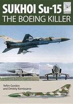 Flight Craft 5 : Sukhoi Su-15: The 'Boeing Killer