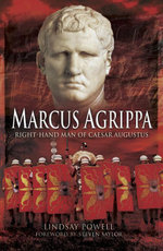 Marcus Agrippa : Right-hand Man of Caesar Augustus - Lindsay Powell