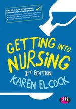 Getting into Nursing : Transforming Nursing Practice