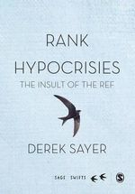 Rank Hypocrisies : The Insult of the REF - Derek Sayer
