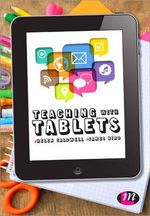 Teaching with Tablets - Helen Caldwell