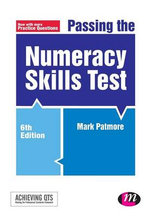 Passing the Numeracy Skills Test : Achieving QTS Series - Mark Patmore