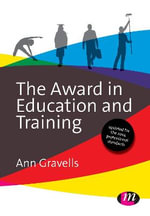 The Award in Education and Training : Further Education and Skills - Ann Gravells