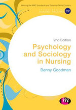Psychology and Sociology in Nursing : Transforming Nursing Practice - Benny Goodman