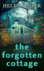 The Forgotten Cottage (The Annie Graham series - Book 3) - Helen Phifer