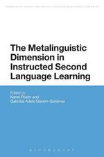 The Metalinguistic Dimension in Instructed Second Language Learning : Advances in Instructed Second Language Acquisition Research