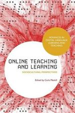 Online Teaching and Learning : Sociocultural Perspectives