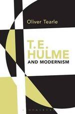 T.E. Hulme and Modernism - Dr. Oliver Tearle