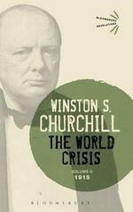 The World Crisis 1915 : Volume 2 - Sir Winston S. Churchill