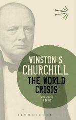 The World Crisis: Volume 2 : 1915 - Sir Winston S. Churchill