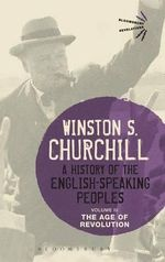 A History of the English-Speaking Peoples: Volume III : The Age of Revolution - Sir Winston S. Churchill
