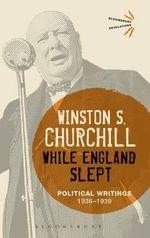While England Slept : Political Writings: 1936-1939 - Sir Winston S. Churchill