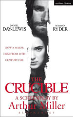 The Crucible : Screenplay - Arthur Miller